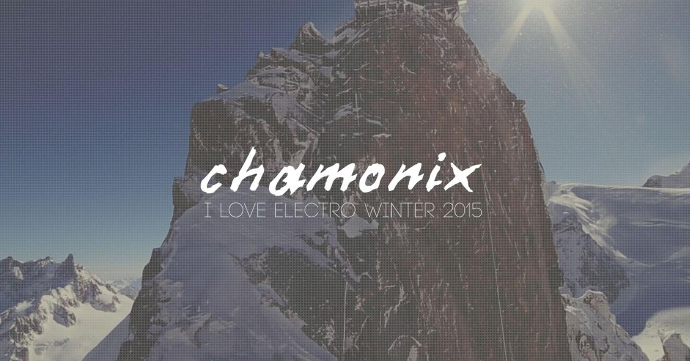 I LOVE ELECTRO – Chamonix Winter 2015