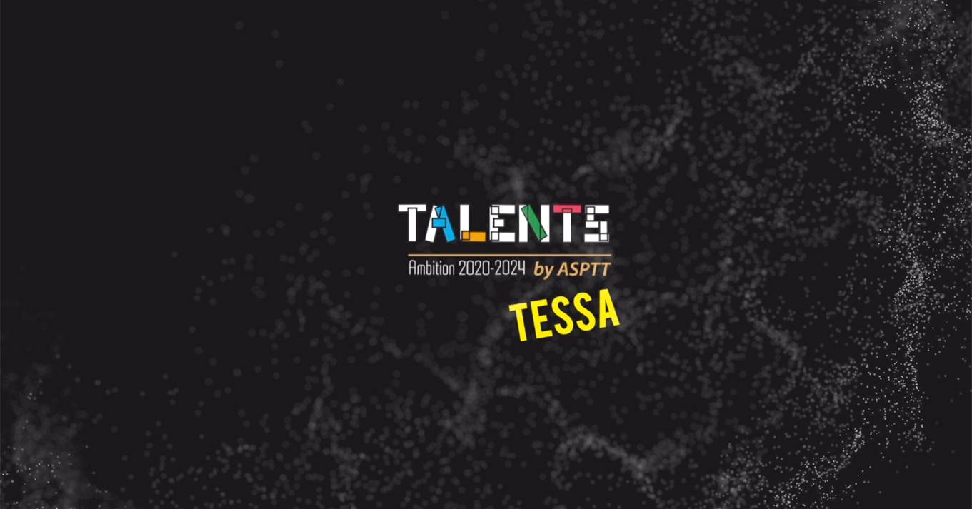 Talents by ASPTT – Tessa Marcos – Interview décalée